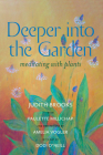 Deeper Into the Garden: Meditating with Plants Cover Image