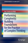 Performing Complexity: Building Foundations for the Practice of Complex Thinking (Springerbriefs in Complexity) Cover Image