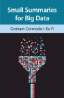 Small Summaries for Big Data Cover Image