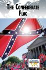 The Confederate Flag (Current Controversies) Cover Image