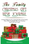 The Family Christmas Wish Journal: A Handy Reference for Letting the Rest of the Family Know What You Really Want for Christmas Cover Image