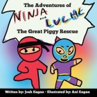 The Adventures of Ninja and Luche: The Great Piggy Rescue Cover Image