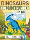 Dinosaurs Color by Number for Kids: Coloring Activity for Ages 4 - 8 Cover Image