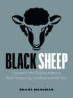 Black Sheep: Unleash the Extraordinary, Awe-Inspiring, Undiscovered You Cover Image