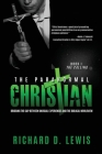 The Paranormal Christian: Bridging the Gap Between Unusual Experiences and the Biblical Worldview Cover Image