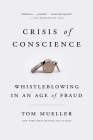 Crisis of Conscience: Whistleblowing in an Age of Fraud Cover Image