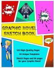 Graphic Novel Sketch Book: Create Your Own Phenomenal Graphic Novels Cover Image