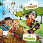 Jesús Y Yo: Mi Cuerpo / Mi Mundo Cover Image
