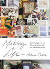 Making a Life: Working by Hand and Discovering the Life You Are Meant to Live Cover Image