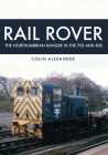 Rail Rover: The Northumbrian Ranger in the 70s & 80s Cover Image