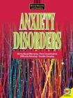 Anxiety Disorders (Mental Illnesses and Disorders: Awareness and Understanding) Cover Image