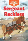 Sergeant Reckless (Animals to the Rescue #2) Cover Image