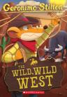 The Wild Wild West (Geronimo Stilton #21): The Wild Wild West Cover Image