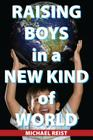 Raising Boys in a New Kind of World Cover Image