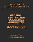 Federal Sentencing Guidelines Annotated 2020 Edition: West Hartford Legal Publishing Cover Image