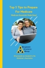 Top 5 Tips to Prepare For Medicare: Medicare Essentials Made Easy Cover Image