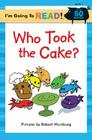 Who Took the Cake? (I'm Going to Read(r)) Cover Image