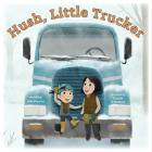 Hush, Little Trucker Cover Image