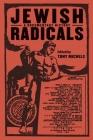 Jewish Radicals: A Documentary Reader (Goldstein-Goren Series in American Jewish History) Cover Image