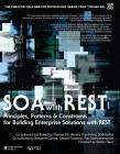Soa with Rest Principles, Patterns & Constraints for Building Enterprise Solutions with Rest (Paperback) Cover Image