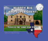 Mighty Big and Super Great: Texas Is The