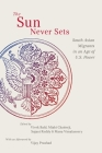 The Sun Never Sets: South Asian Migrants in an Age of U.S. Power Cover Image