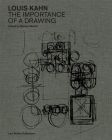 Louis Kahn: The Importance of a Drawing Cover Image