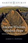 Earth Spirit: Ancient Wisdom, Modern Hope: Relearning Environmental Connectiveness Cover Image