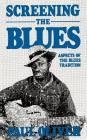 Screening The Blues: Aspects Of The Blues Tradition Cover Image