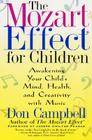 The Mozart Effect for Children: Awakening Your Child's Mind, Health, and Creativity with Music Cover Image