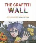 The Graffiti Wall: Street Art from Around the World Cover Image