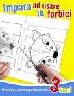 Ritagliare e incollare per bambini dai 3 anni - Impara ad usare le forbici: 39 disegni da colorare, tagliare ed incollare. Libro di attività per impar Cover Image