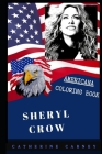 Sheryl Crow Americana Coloring Book: Patriotic and a Great Stress Relief Adult Coloring Book Cover Image