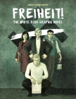 Freiheit!: The White Rose Graphic Novel Cover Image