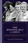 The Honourable Ladies: Volume One: Profiles of Women Mps 1918-1996 Cover Image