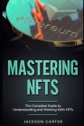 Mastering NFT's: The Complete Guide to Understanding and Working With NFT's Cover Image