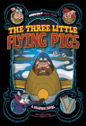 The Three Little Flying Pigs: A Graphic Novel (Far Out Fairy Tales) Cover Image
