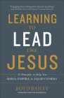 Learning to Lead Like Jesus: 11 Principles to Help You Serve, Inspire, and Equip Others Cover Image
