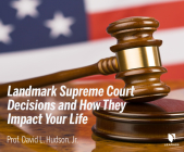 10 Landmark Supreme Court Decisions and How They Impact Your Life Cover Image
