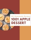 Oh! 1001 Homemade Apple Dessert Recipes: Start a New Cooking Chapter with Homemade Apple Dessert Cookbook! Cover Image