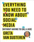 Everything You Need to Know about Social Media: Without Having to Call a Kid Cover Image