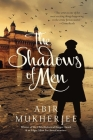 The Shadows of Men: A Novel (Wyndham & Banerjee Mysteries) Cover Image