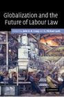 Globalization and the Future of Labour Law Cover Image
