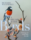 A Brush with Birds: Paintings and Stories from the Wild Cover Image