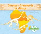 Dinosaur Graveyards in Africa Cover Image