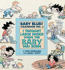 I Thought Labor Ended When the Baby Was Born (Baby Blues Collection) Cover Image