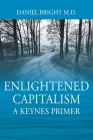 Enlightened Capitalism: A Keynes Primer - Second Edition Cover Image