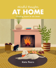 Mindful Thoughts at Home: Finding heart in the home Cover Image