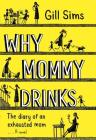 Why Mommy Drinks Cover Image