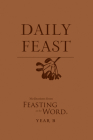 Daily Feast: Meditations from Feasting on the Word, Year B Cover Image
